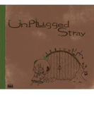 Unplugged Stray【CD】