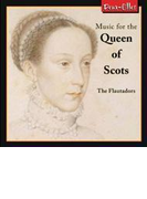 Music For The Queen Of Scots: Flautadors【CD】