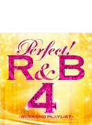 Perfect! R & B 4 -weekend Playlist-