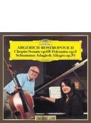 ショパン:チェロ・ソナタ、序奏と華麗なるポロネーズ、シューマン:アダージョとアレグロ ロストロポーヴィチ、アルゲリッチ