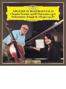 ショパン:チェロ・ソナタ、序奏と華麗なるポロネーズ、シューマン:アダージョとアレグロ ロストロポーヴィチ、アルゲリッチ【CD】