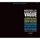 "ROUTINE JAZZ PRESENTS ""NOUVELLE VAGUE"" COMPILE OF JAPANESE CLUB JAZZ BAND【CD】"