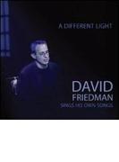 Different Light: David Friedman Sings His Own【CD】