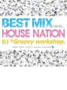 Best Mix Loves…house Nation【CD】