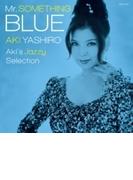Mr.SOMETHING BLUE ~Aki's Jazzy Selection~【CD】