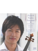 『奏~フランス・ヴァイオリン・ソナタ集~サン=サーンス、ドビュッシー、フランク』 三上亮、鳥羽亜矢子