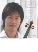 『奏~フランス・ヴァイオリン・ソナタ集~サン=サーンス、ドビュッシー、フランク』 三上亮、鳥羽亜矢子【CD】