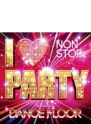 I Love Party: Welcome 2 Da Dance Floor
