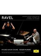ボレロ、左手のためのピアノ協奏曲、『マ・メール・ロワ』全曲、組曲『クープランの墓』 チョン・ミョンフン&フランス国立放送フィル、ムラロ