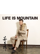 LIFE IS MOUNTAIN (+DVD)