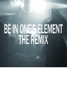 Be In One's Element The Remix (Ltd)【CD】