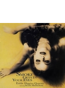 Smoke Gets In Your Eyes: 煙が目にしみる