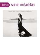 Playlist: Closer The Best Of Sarah Mclachlan【CD】