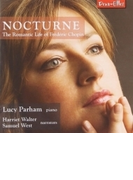 Nocturne-the Romantic Life Of Chopin: Parham(P) H.walter S.west(Narr)【CD】