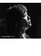 Re:REMEMBER 【DVD付限定盤】【CDマキシ】 2枚組