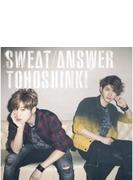Sweat / Answer 【初回生産限定盤】 (CD+DVD)