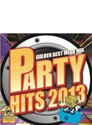 Party Hits2013 ~golden Best Megamix~
