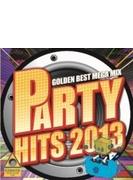 Party Hits2013 ~golden Best Megamix~