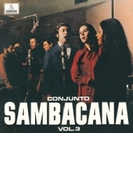 Conjunto Sambacana Vol.3 (Ltd)【CD】