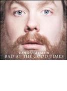 Bad At The Good Times【CD】