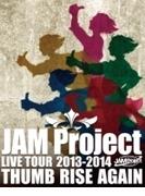 JAM Project LIVE TOUR 2013-2014 THUMB RISE AGAIN Blu-ray Disc【ブルーレイ】 2枚組