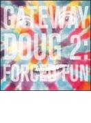 Gateway Doug 2: Forced Fun【CD】