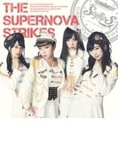 THE SUPERNOVA STRIKES【CD】