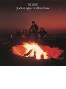 Northern Lights Southern Cross: 南十字星 (紙ジャケット)(プラチナshm)【SHM-CD】