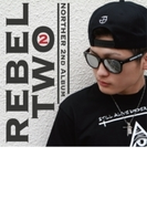 REBEL TWO【CD】