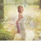 Vol.1: Like A Bird【CD】