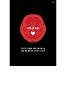 FUKUYAMA MASAHARU WE'RE BROS. TOUR 2014 HUMAN【ブルーレイ】