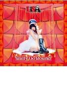Rally Go Round【通常盤】【CDマキシ】