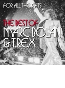 For All The Cats: The Best Of Marc Bolan & T Rex【CD】 2枚組