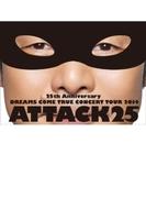 25th Anniversary DREAMS COME TRUE CONCERT TOUR 2014 - ATTACK25 - (2DVD+20Pライヴフォトブック)【通常盤】【DVD】 2枚組