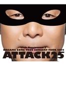 25th Anniversary DREAMS COME TRUE CONCERT TOUR 2014 - ATTACK25 - (Blu-ray+20Pライヴフォトブック)【通常盤】【ブルーレイ】
