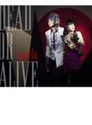 DEAD OR ALIVE【CDマキシ】 2枚組