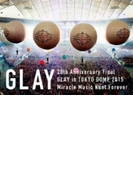 20th Anniversary Final GLAY in TOKYO DOME 2015 Miracle Music Hunt Forever 【DVD-SPECIAL BOX-】【DVD】