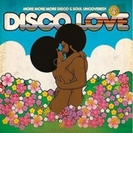 Disco Love 4: More More More Disco & Soul Uncovered【CD】 2枚組