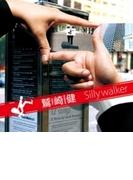 Silly Walker【CD】