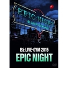 B'z LIVE-GYM 2015 -EPIC NIGHT- (DVD)【DVD】 2枚組