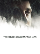 This Life Denied Me Your Love【CD】