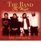 Weight - Live... Chicago '83【CD】