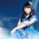 Xenotopia 【通常盤】 【CDマキシ】