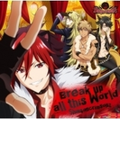 Show By Rock!! シンガンクリムゾン Break Up All This World【CDマキシ】