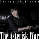 TVアニメ「学戦都市アスタリスク」オープニングテーマ::The Asterisk War【CDマキシ】