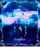 "Kalafina LIVE TOUR 2015~2016 ""far on the water""Special Final @東京国際フォーラムホールA (Blu-ray)【ブルーレイ】"