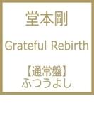 Grateful Rebirth 【通常盤:ふつうよし】【CD】