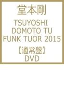 TSUYOSHI DOMOTO TU FUNK TUOR 2015 (DVD)【DVD】 2枚組
