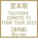 TSUYOSHI DOMOTO TU FUNK TUOR 2015 (Blu-ray)【ブルーレイ】 2枚組