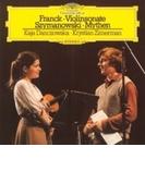フランク:ヴァイオリン・ソナタ、シマノフスキ:神話、他 カヤ・ダンチョフスカ、クリスティアン・ツィマーマン【SHM-CD】